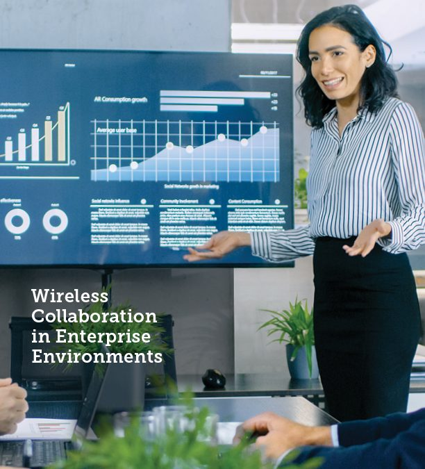 New White Paper: Wireless Collaboration in Enterprise Environments