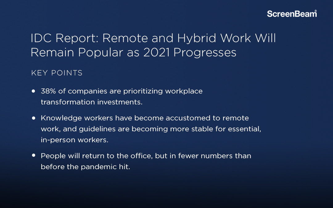 IDC Report Remote and Hybrid Work Will Remain Popular as 2021 Progresses ScreenBeam